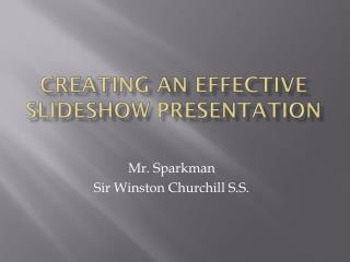 Creating An Effective Slideshow Presentation