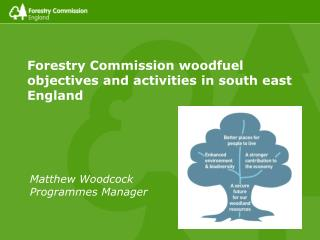 Forestry Commission woodfuel objectives and activities in south east England