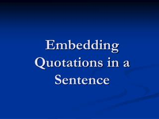 Embedding Quotations in a Sentence