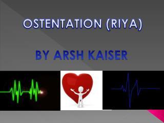 OSTENTATION (RIYA)