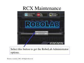 RCX Maintenance