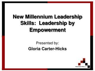New Millennium Leadership Skills:  Leadership by Empowerment