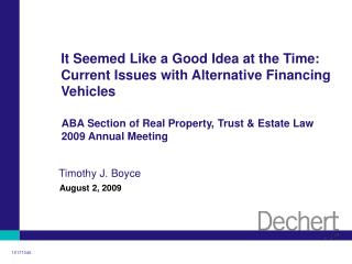 It Seemed Like a Good Idea at the Time: Current Issues with Alternative Financing Vehicles