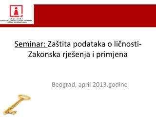 Seminar :  Zaštita podataka o ličnosti- Zakonska rješenja i primjena