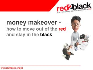 money makeover - how to move out of the  red  and stay in the  black