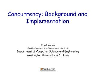 Concurrency: Background and Implementation