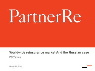 Worldwide reinsurance market And the Russian case