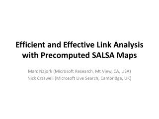 Efficient and Effective Link Analysis with  Precomputed  SALSA  Maps