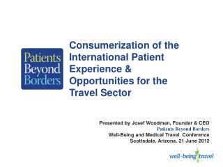 Consumerization of the International Patient Experience & Opportunities for the Travel Sector