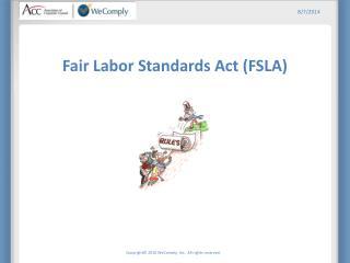 Fair Labor Standards Act (FSLA)