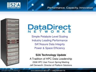 Simple Petabyte-Level Scaling Industry Leading Performance SATAssure Data Integrity
