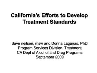 California's Efforts to Develop Treatment Standards