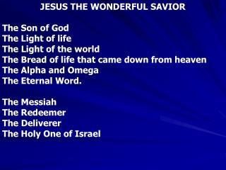 JESUS THE WONDERFUL SAVIOR The Son of God The Light of life  The Light of the world