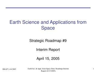 Earth Science and Applications from Space Strategic Roadmap #9 Interim Report April 15, 2005