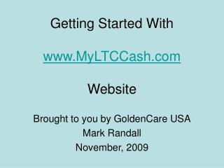 Getting Started With  MyLTCCash  Website
