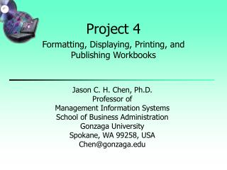 Project 4 Formatting, Displaying, Printing, and Publishing Workbooks