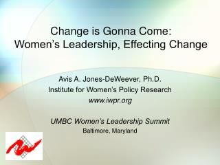 Change is Gonna Come: Women's Leadership, Effecting Change