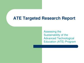 ATE Targeted Research Report