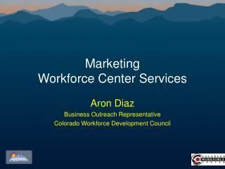 Marketing  Workforce Center Services