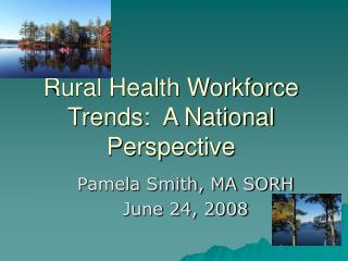 Rural Health Workforce Trends:  A National Perspective