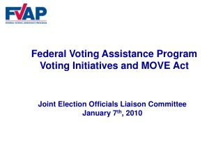 Federal Voting Assistance Program Voting Initiatives and MOVE Act