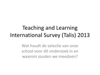 Teaching  and  Learning International Survey ( Talis ) 2013