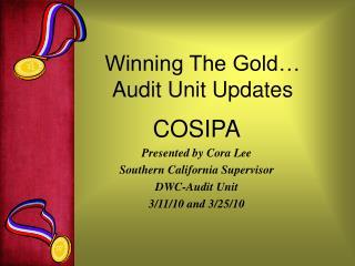 Winning The Gold… Audit Unit Updates