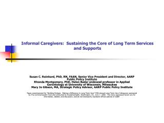 Informal Caregivers:  Sustaining the Core of Long Term Services and Supports