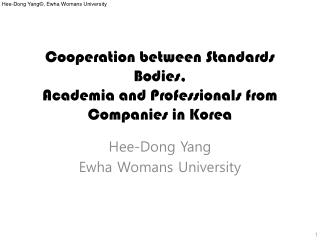 Cooperation between Standards Bodies, Academia and Professionals from Companies in Korea