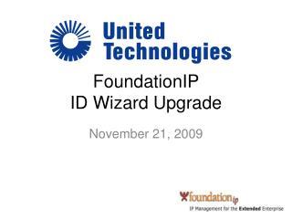 FoundationIP  ID Wizard Upgrade