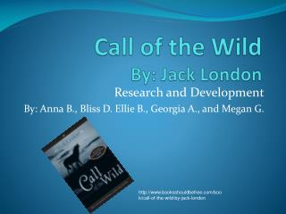 Call of the Wild By: Jack London