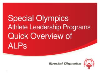 Special Olympics  Athlete Leadership Programs  Quick Overview of ALPs