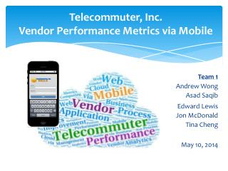 Telecommuter, Inc.  Vendor Performance Metrics via Mobile