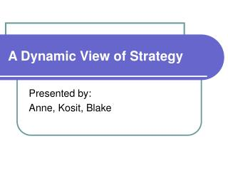 A Dynamic View of Strategy