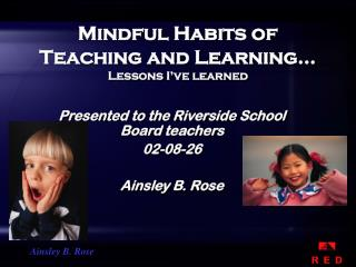 Mindful Habits of Teaching and Learning… Lessons I've learned