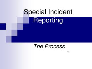 Special Incident Reporting