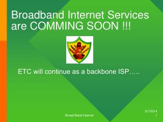 Broadband Internet Services are COMMING SOON