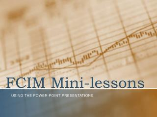 FCIM Mini-lessons