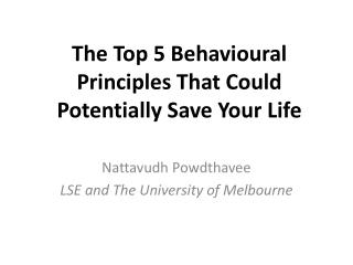 The Top 5 Behavioural Principles That Could Potentially Save Your Life