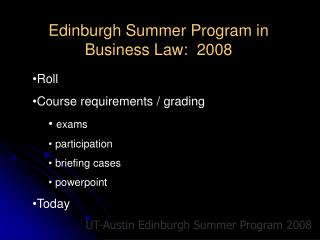 Edinburgh Summer Program in Business Law:  2008