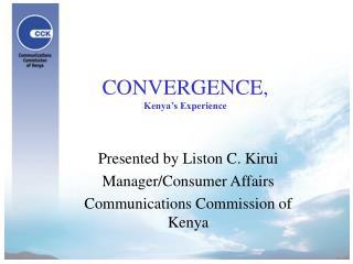 CONVERGENCE, Kenya s Experience