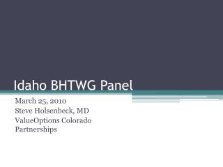 Idaho BHTWG Panel