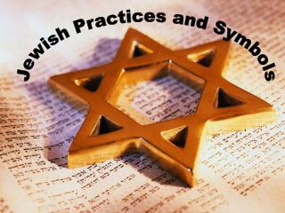 Jewish Practices and Symbols