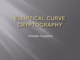 ELLIPTICAL CURVE CRYPTOGRAPHY