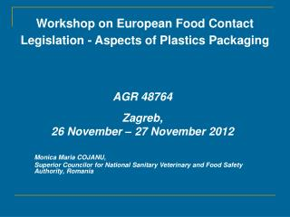 Workshop on European Food Contact Legislation - Aspects of Plastics Packaging
