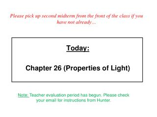 Today:  Chapter 26 Properties of Light
