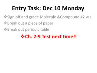 Entry Task: Dec 10 Monday