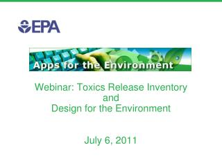 Webinar: Toxics Release Inventory  and  Design for the Environment July 6, 2011