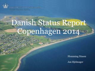 Danish Status Report Copenhagen 2014