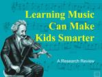 learning music ca make kids smarter